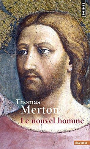 Le nouvel homme par Thomas Merton