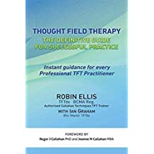 [Thought Field Therapy: The Definitive Guide for Successful Practice] (By: Robin Ellis) [published: March, 2011]