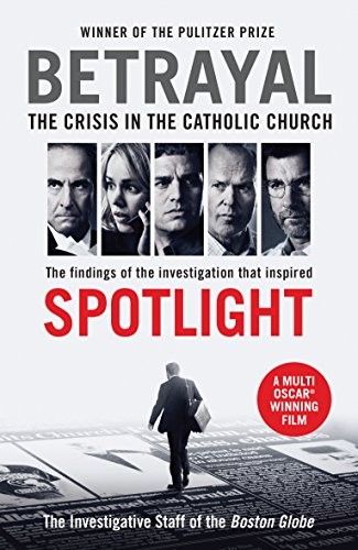 Spotlight (The Betrayal) (Film) por The Investigative Staff Of The Boston Globe