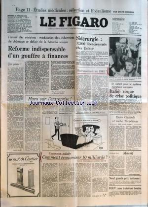FIGARO (LE) du 13-12-1978 etudes medicales, selection et liberalisme par dreyfus - reforme indispensable d'un gouffre a finances - haro sur l'entreprise par chotard siderurgie, 12 000 licenciements chez usinor italie , risque de crise politique - entre capitole et roche tarpeienne par vernay massif par frossard assurance maladie , comment economiser 10 milliards par le prof. mathe 9 grands prix nationaux une 3eme bombe au b.h.v