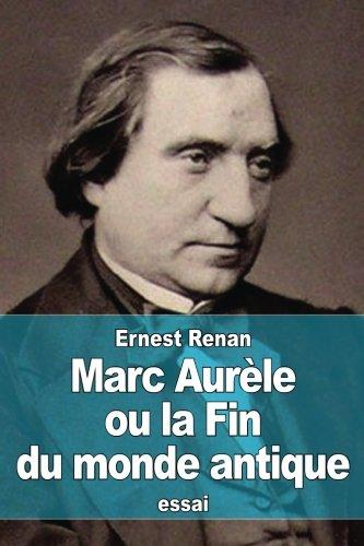 Marc Aurèle ou la Fin du monde antique par Ernest Renan