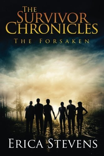 The Survivor Chronicles: Book 3 (The Forsaken) (Volume 3) by Erica Stevens (2014-06-05)