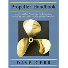 Propeller hdbk: The Complete Reference for Choosing, Installing and Understanding Boat Propellers