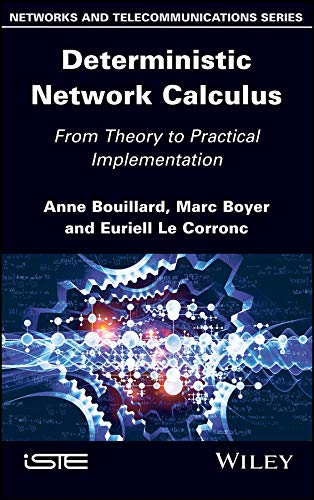 Deterministic Network Calculus: From Theory to Practical Implementation (English Edition)