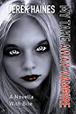 My Take Away Vampire: A Novella With Bite (English Edition)