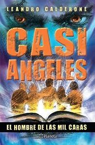 Casi angeles-el hombre de las mil caras par Leandro Calderone