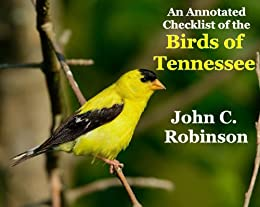 An Annotated Checklist of the Birds of Tennessee (English Edition) par [Robinson, John]
