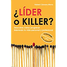 ¿Líder o killer?: Descubre cómo progresar liderando tu vida personal y profesional (Spanish Edition)