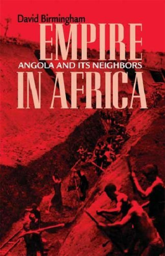 Empire in Africa: Angola and Its Neighbors (Research in International Studies, Africa Series) by David Birmingham (25-Apr-2006) Paperback