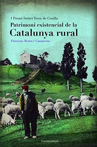 Patrimoni Existencial De La Catalunya Rural (El Tinter) por Francesc Roma i Casanovas