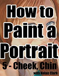 How to Paint a Portrait Part 5: Cheek, Chin & Wrinkles