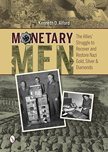 Monetary Men: The Allies' Struggle to Recover and Restore Nazi Gold, Silver, and Diamonds by Kenneth D. Alford (2015-12-28)