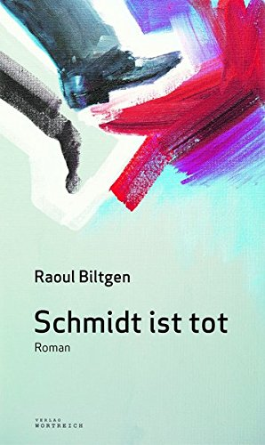 Buchseite und Rezensionen zu 'Schmidt ist tot' von Raoul Biltgen