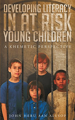 Developing Literacy in at Risk Young Children: A Khametic Perspective (English Edition)