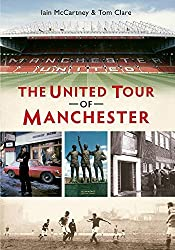 The United Tour of Manchester by Tom Clare (2013-08-15)