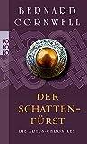 Der Schattenfürst (Die Artus-Chroniken, Band 2) - Bernard Cornwell