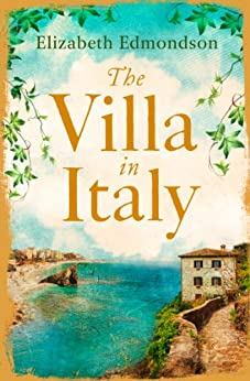 The Villa in Italy: Lose yourself this summer in this absorbing, page-turning mystery by [Edmondson, Elizabeth]