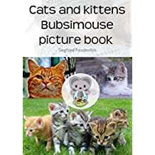 Cats and kittens Bubsimouse picture book: The cat book (English Edition)