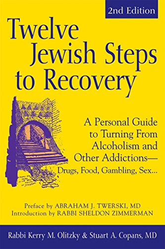 Twelve Jewish Steps To Recovery A Personal Guide To Turning From Alcoholism And Other Addictionsdrugs Food