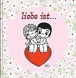 Liebe ist…: Cartoon-Geschenkbuch über die Liebe
