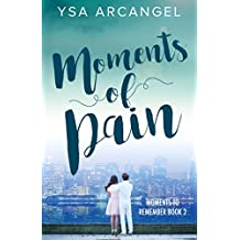Moments of Pain (Moments to Remember Book 2) (English Edition)