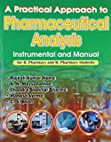 A Practical Approach to Pharmaceutical Analysis: Instrumental and Manual: for B. Pharmacy and M. Pharmacy Students