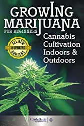 Growing Marijuana For Beginners: Cannabis Cultivation Indoors and Outdoors by Adam Holmes (2014-07-19)
