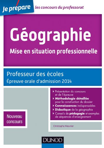 Géographie, Mise en situation professionnelle - Admission 2014 : Professeur des écoles - Nouveau concours (Concours enseignement)