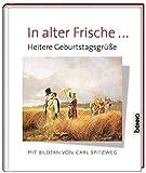 Geschenkbuch »In alter Frische …«: Heitere Geburtstagsgrüße mit Bildern von Carl Spitzweg