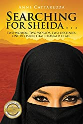 Searching for Sheida . . .: Two Women. Two Worlds. Two Destinies. One Decision That Changed It All. (English Edition)