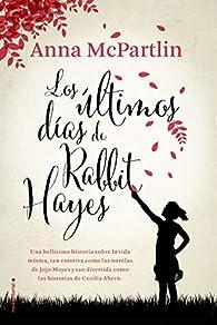 Los últimos días de Rabbit Hayes par Anna McPartlin