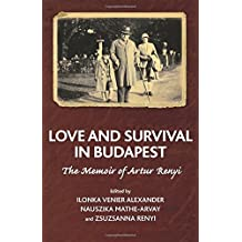Love and Survival in Budapest: The Memoir of Artur Renyi (The Karnac Library)