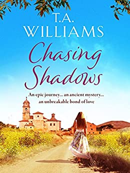 Chasing Shadows: An intriguing romance across the centuries by [Williams, T.A.]
