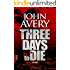 THREE DAYS to DIE: Aaron Quinn thriller series, No. 1