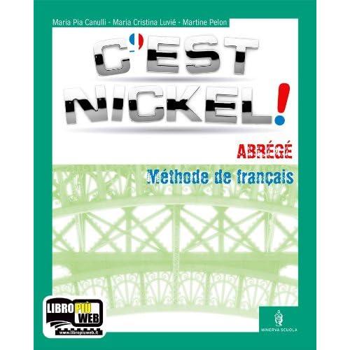 C'est Nickel! Volume Unico. Con Espansione Online. Con 2 Cd Audio. Per Le Scuole Superiori