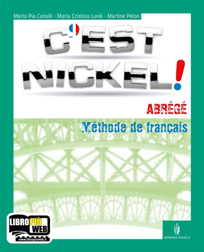 C'est nickel! Volume unico. Per le Scuole superiori. Con 2 CD Audio. Con espansione online