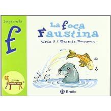 La foca Faustina: Juega con la f (Castellano - A Partir De 3 Años - Libros Didácticos - El Zoo De Las Letras)