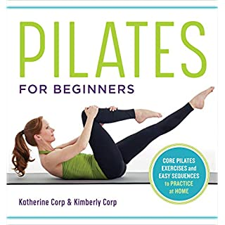 Pilates for Beginners: Core Pilates Exercises and Easy Sequences to Practice at Home (English Edition)