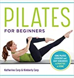 Pilates for Beginners is the new kick-start guide for building an at-home Pilates practice with step-by-step guidance and easy sequences.      No matter your fitness level—whether you're in great shape or have never set foot in a gym—learning...