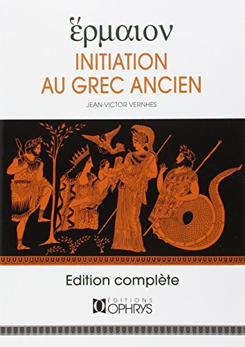 Hermaion. Initiation au grec ancien par Jean-Victor Vernhes