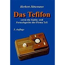 Das Tefifon sowie die Radio- und Fernsehgeräte der Firma Tefi