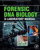 Image de Forensic DNA Biology: A Laboratory Manual