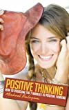 Image de Positive Thinking: How to Overcome the 7 Hurdles to Positive Thinking (Your Personal Development Book 3) (English Edition)
