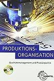 Produktionsorganisation: Qualitätsmanagement und Produktpolitik bei Amazon kaufen