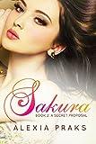Sakura: A Secret Proposal (Falling for Sakura, #2): (A New Adult Reverse Harem Romance)