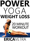 Power Yoga Weight Loss - 20 Minute Workout Erica Vetra [OV]