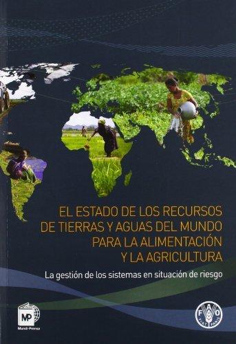 El estado de los recursos de tierras y aguas del mundo para la alimentación y la agricultura por FAO
