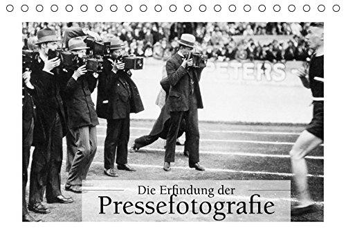 Die Erfindung der Pressefotografie - Aus der Sammlung Ullstein 1894-1945 (Tischkalender 2018 DIN A5 quer): Eine gemeinsame Ausstellung von ullstein ... bild Axel Springer Syndication GmbH, ullstein