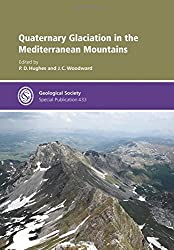 Quaternary Glaciation in the Mediterranean Mountains (Geological Society of London Special Publications)
