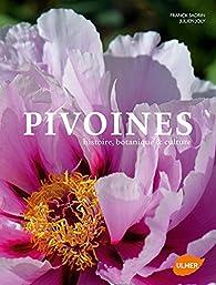 Pivoines histoire, botanique & culture par Julien Joly